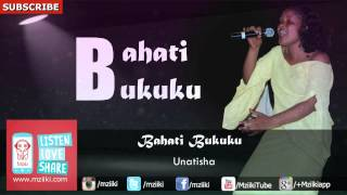 Unatisha | Bahati Bukuku | Official Audio