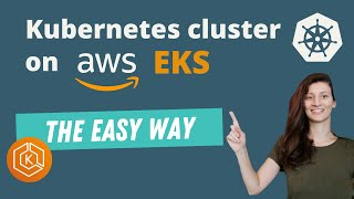 AWS EKS - Create Kubernetes cluster on Amazon EKS | the easy way