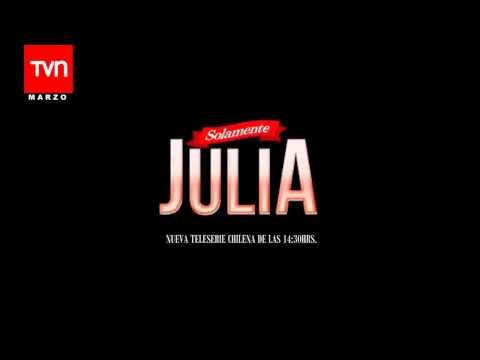 """Teleserie """"Solamente Julia"""" (Tema Central) TVN"""