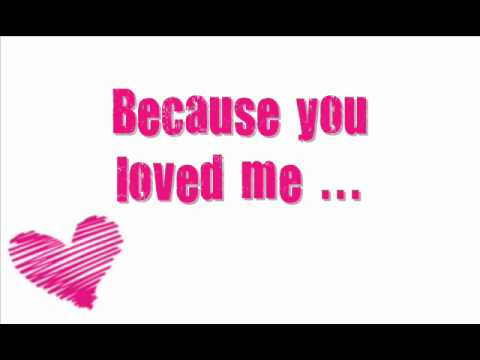 Because You Loved Me - Celine Dion (with lyrics) - YouTube