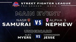 Street Fighter League (Season 3) - Pre-Season Week 1 - Samurai vs. Nephew, Alex Myers vs. Cmdr Jesse