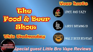 THE FOOD AND BEER SHOW Ep3 | WITH SPECIAL GUEST LITTLE BRO VAPES