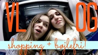 VLOG: Shopping med Helena & BØJLEFRI!