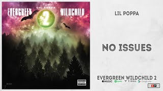 "Lil Poppa - ""No Issues"" (Evergreen Wildchild 2)"