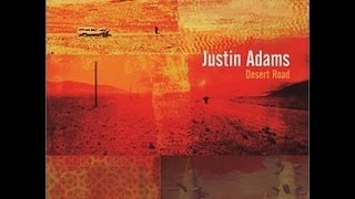 Justin Adams - Out of the woods