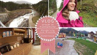 Familien Kurzurlaub in Österreich | TEIL 1 | Hotel Wolkensteinbär | VLOG | Kathis Daily Life