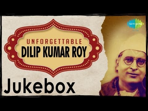 Unforgettable Dilip Kumar Roy | Bengali Classics Jukebox | Dilip Kumar Roy Songs