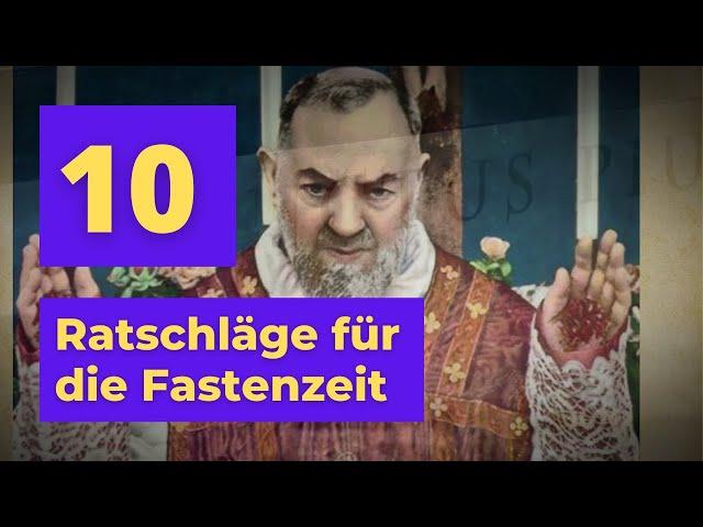 Pater Pio: 10 Ratschläge für die Fastenzeit