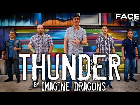 Thunder By Imagine Dragons (Face Vocal Band Cover)