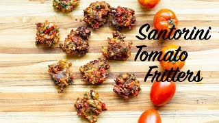 Santorini Style Tomato Fritters: Domatokeftedes