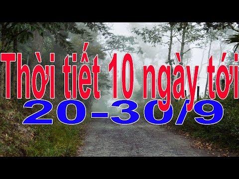 Tin thời tiết mới nhất 20/9: Thời tiết 10 ngày tới trên cả nước