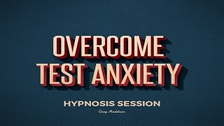 Overcome Test Anxiety Hypnosis Session
