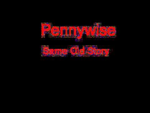 Pennywise Same Old Story + Lyrics