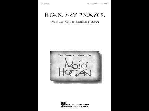 Hear My Prayer - by Moses Hogan