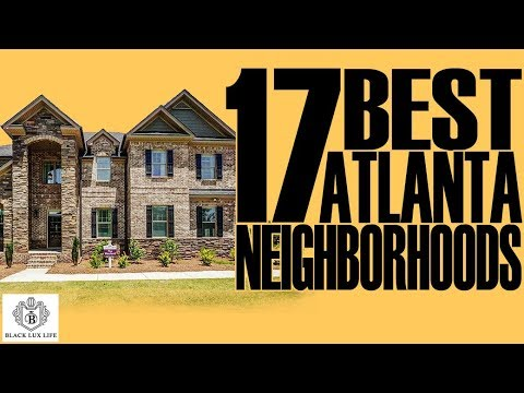 Black Excellist: Top 17 Best Atlanta Neighborhoods