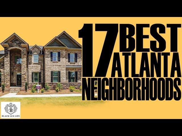 Black Excellist: Top 17 Best Atlanta Neighborhoods