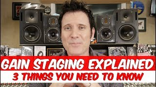 Gain Staging Explained - 3 things you need to know  - Warren Huart: Produce Like A Pro