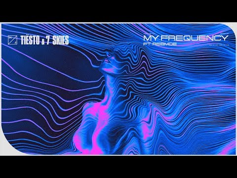 Tiësto & 7 Skies - My Frequency Feat. RebMoe (Official Lyric Video)