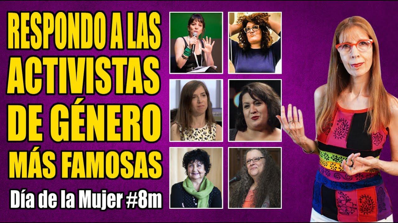 RESPONDO A LAS ACTIVISTAS DE GÉNERO MÁS FAMOSAS (en el Día de la Mujer #8M)  - YouTube