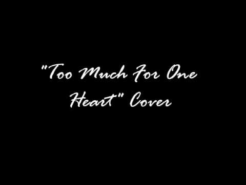 """""""Too Much For One Heart"""" Cover"""
