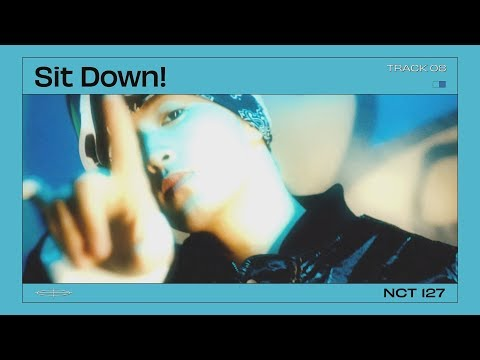 NCT 127 – Sit Down!