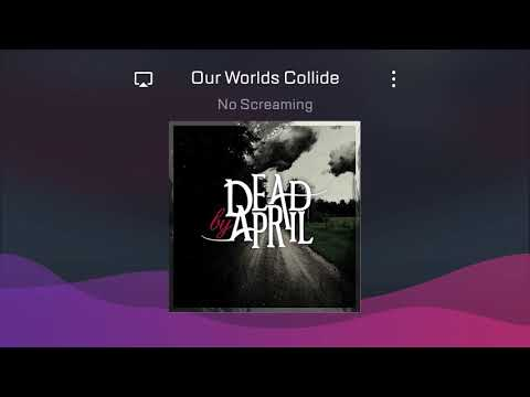 Dead by April - Our Worlds Collide (No Screaming)