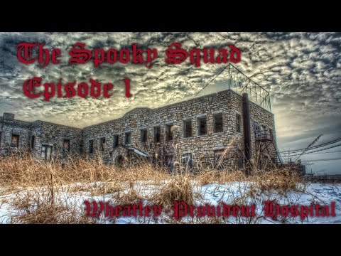 The Spooky Squad Episode 1  Wheatley Provident Hospital