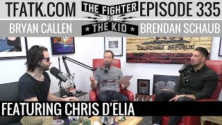 The Fighter and The Kid - Episode 335: Chris D
