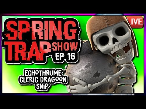 SNIP FORMER WAR WHALE  | SPRING TRAP SHOW ep 16 | Clash of C