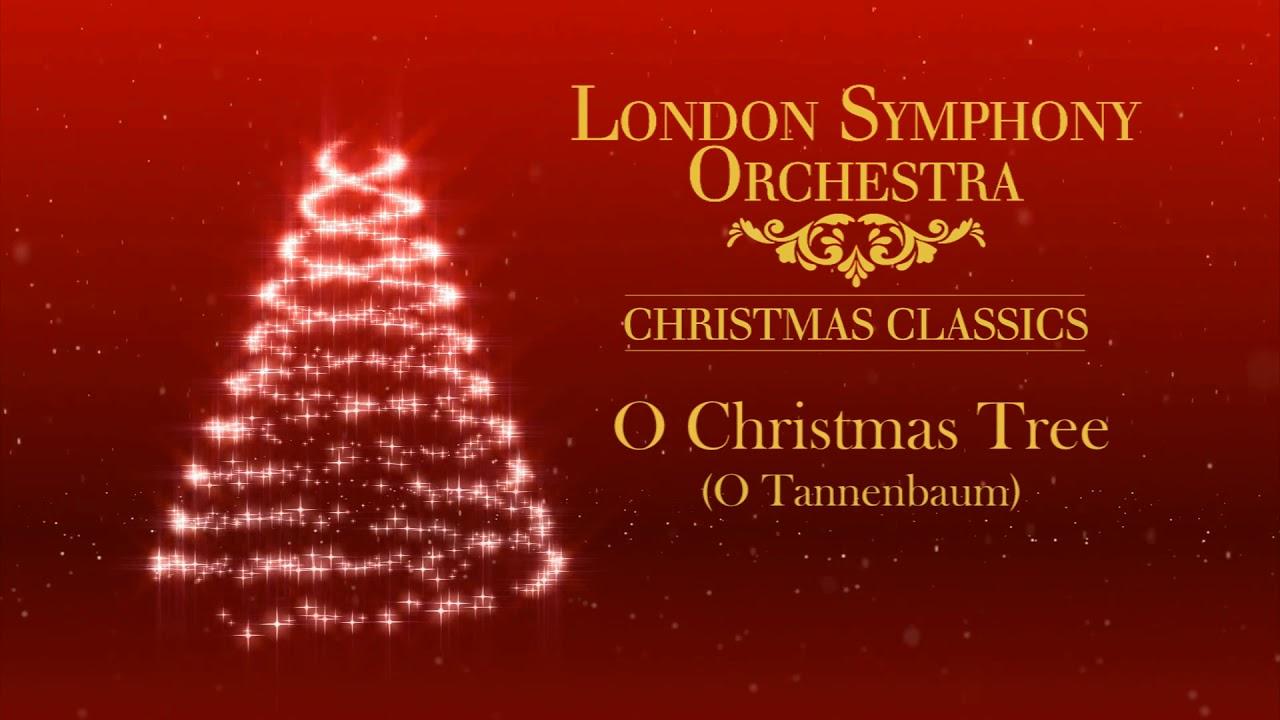Oh Christmas Tree Oh Christmas Tree.London Symphony Orchestra O Christmas Tree O Tannenbaum