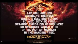 The Hanging Tree lyrics Preformed By Katniss from Mockingjay Part 1