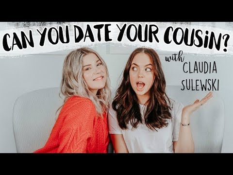 DATING YOUR COUSIN w/ Claudia Sulewski | Don't Blame Me