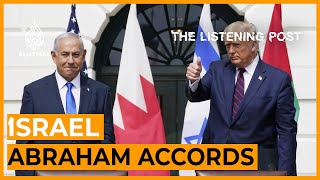 The Abraham Accords: The PR of the 'peace deals' | The Listening Post