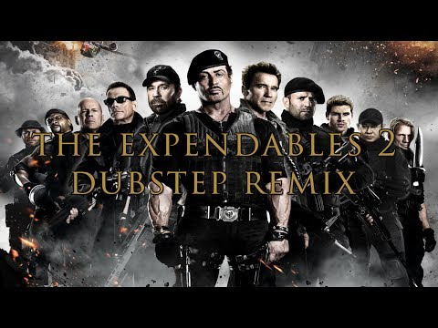 The Expendables 2 Dubstep Remix