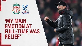 Klopp's Crystal Palace reaction | 'My main emotion was relief'