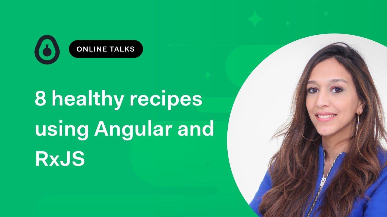 8 healthy recipes using Angular and RxJS - Lamis Chebbi