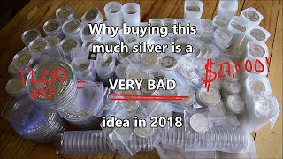 Why buying 1200 oz of silver in 2018 was a VERY BAD idea!