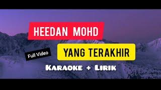 Download Lagu Heedan Mohd - Yang Terakhir | Karaoke Tanpa Vokal | Full Video | Ost Seadanya Aku mp3