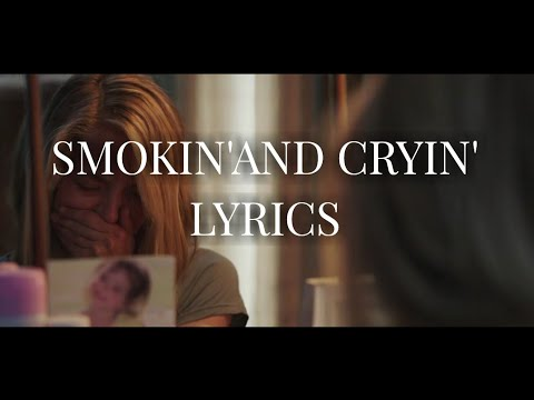 Alex Roe - Smokin' And Cryin' - Lyrics - (Forever My Girl OST)