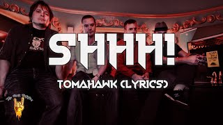 Tomahawk - SHHH! (Lyrics) - The Rock Rotation