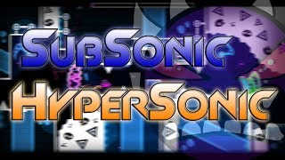 SubSonic & HyperSonic 100%! [EXTREME and INSANE DEMONS] | GEOMETRY DASH 2.11