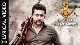 S3 Vetta (Theme Music) | Lyrical Video | S3 | Suriya, Anushka Shetty, Shruti Haasan
