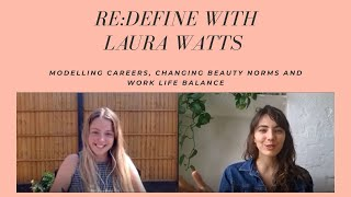 Amelia Zadro ~ Re:Define ~ Modelling, Beauty Norms & Work/Life Balance with Laura Watts