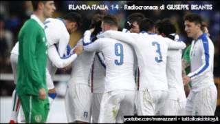 U21 - Irlanda-Italia 1-4, radiocronaca di Giuseppe Bisantis (24/3/2016) da Rai Radio 1