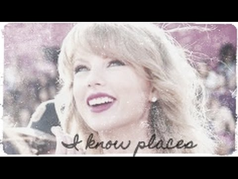 Taylor Swift | I Know Places