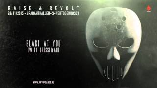 Angerfist & Crossfiyah - Blast At You