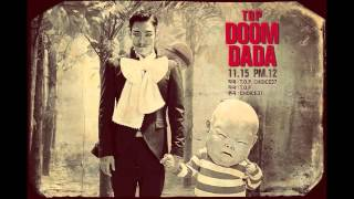 T.O.P- Doom Dada Audio (Lyrics+Download Link)