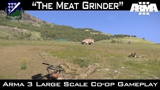 """The Meat Grinder"" ARMA 3 Large Scale Co-op Gameplay"