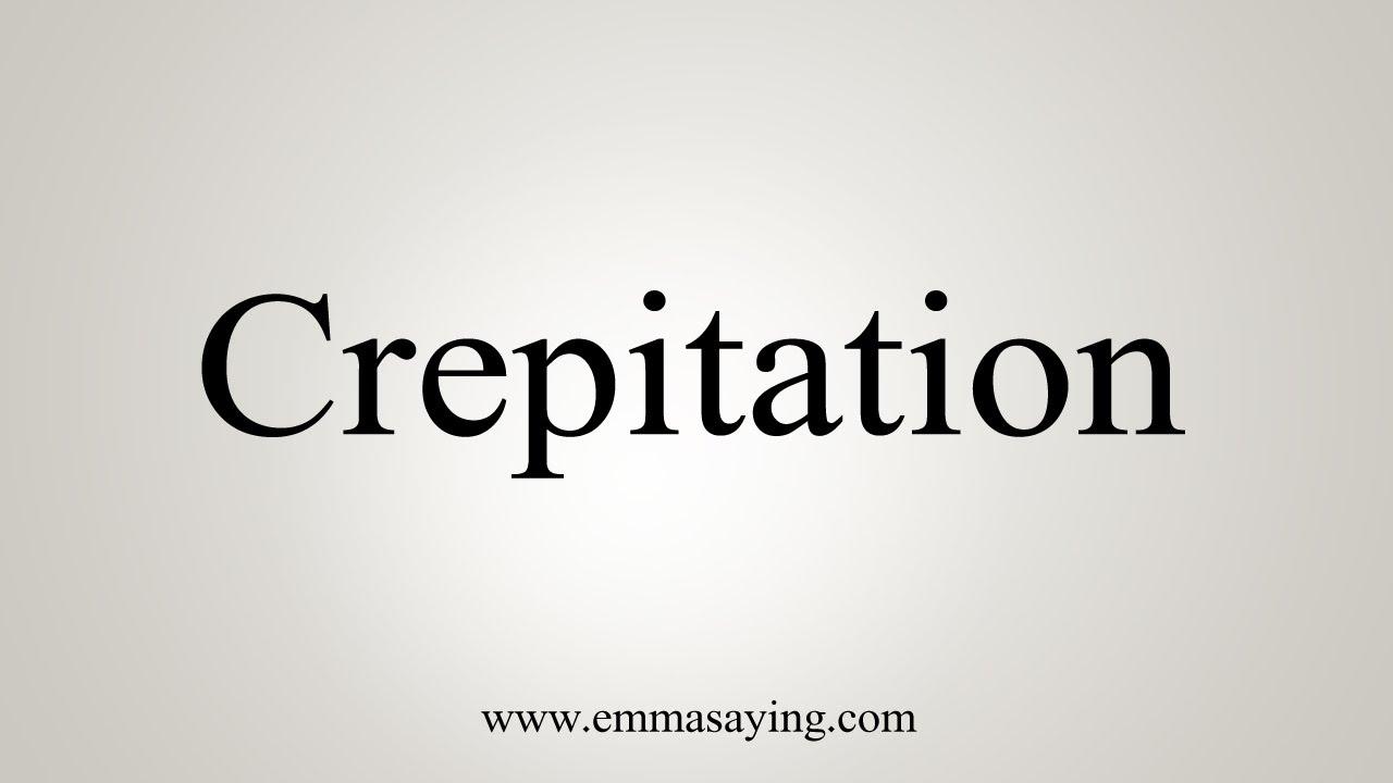 Crepitation Crepitation is