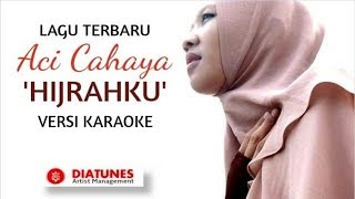 [3.86 MB] Aci Cahaya - Hijrahku | Versi KARAOKE | Official Video